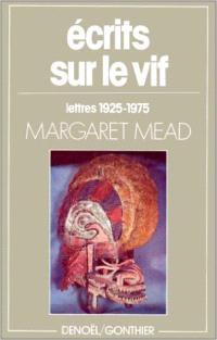 Ecrits sur le vif : lettres, 1925-1975