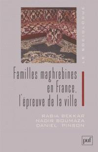 Familles maghrébines en France, l'épreuve de la ville