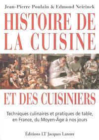 Histoire de la cuisine et des cuisiniers : techniques culinaires et pratiques de table, en France, du Moyen Age à nos jours