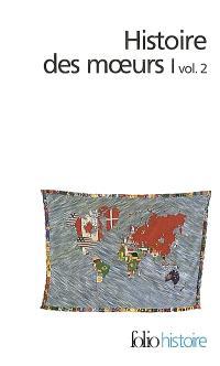 Histoire des moeurs. Volume 1-2, Les coordonnées de l'homme et la culture matérielle