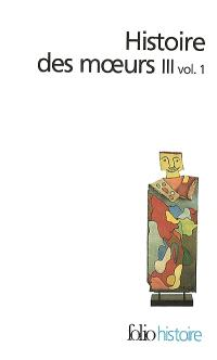Histoire des moeurs. Volume 3-1, Thèmes et systèmes culturels