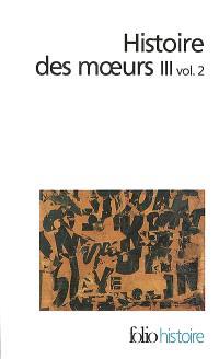 Histoire des moeurs. Volume 3-2, Thèmes et systèmes culturels