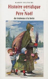 Histoire véridique du Père Noël : du traîneau à la hotte