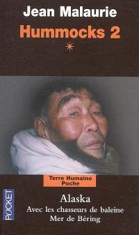 Hummocks. Volume 2-1, Alaska : avec les chasseurs de baleine, mer de Béring