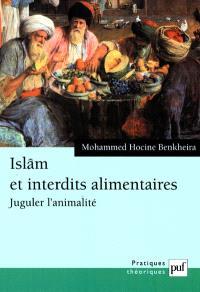 Islam et interdits alimentaires : juguler l'animalité