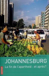 Johannesburg : le fin de l'apartheid : et après ?