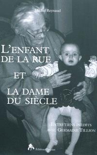 L'enfant de la rue et la dame du siècle : entretiens inédits avec Germaine Tillon