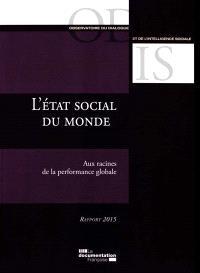 L'état social du monde : aux racines de la performance globale