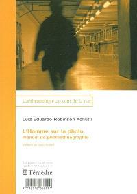 L'homme sur la photo : manuel de photoethnographie