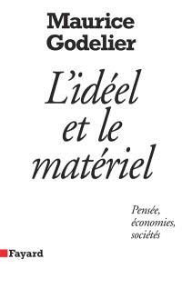 L'Idéel et le matériel : pensée, économies, sociétés