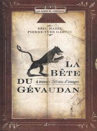 La bête du Gévaudan à travers 250 ans d'images