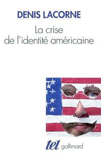 La crise de l'identité américaine : du melting pot au multiculturalisme