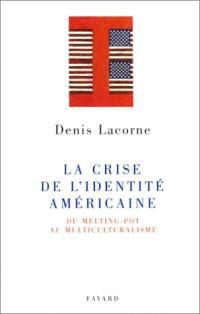 La crise de l'identité américaine : du melting-pot au multiculturalisme