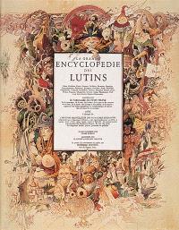 La grande encyclopédie des lutins : nains, gobelins, pixies, gnomes, farfadets...