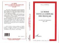 La mode dans la coiffure des Français : la norme et le mouvement, 1837-1987