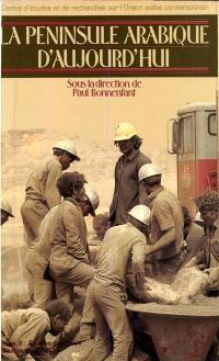 La Péninsule arabique d'aujourd'hui. Volume 2, Etudes par pays