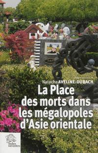 La place des morts dans les mégalopoles d'Asie orientale
