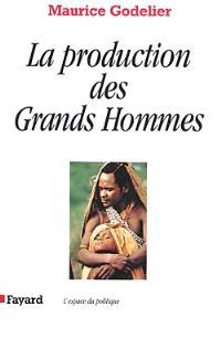 La production des grands hommes : pouvoir et domination masculine chez les Baruya de Nouvelle-Guinée