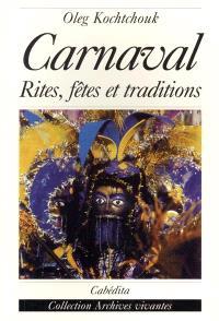 Le carnaval : rites, fêtes et traditions
