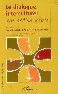Le dialogue interculturel : une action vitale