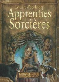 Le livre d'école des apprenties sorcières : niveau I, initiation