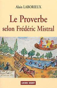 Le proverbe selon Frédéric Mistral