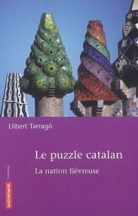 Le puzzle catalan : la nation fiévreuse