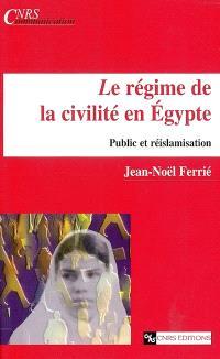 Le régime de civilité en Egypte : public et réislamisation