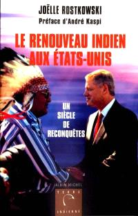 Le renouveau indien aux États-Unis : un siècle de reconquêtes