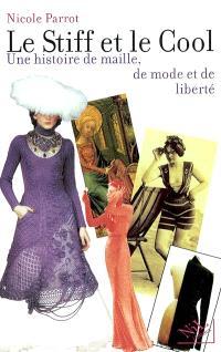 Le stiff et le cool : une histoire de maille, de mode et de liberté