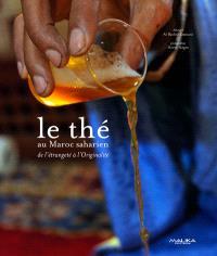 Le thé au Maroc saharien, de l'étrangeté à l'originalité