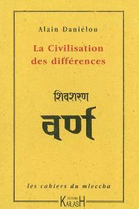 Les cahiers du mleccha. Volume 2, La civilisation des différences