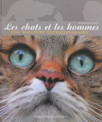 Les chats et les hommes : une histoire extraordinaire