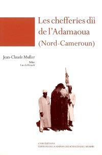 Les chefferies dii de l'Adamaoua (Nord-Cameroun)