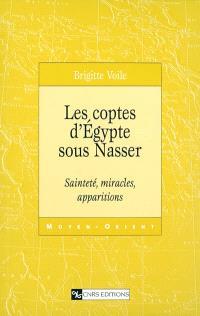 Les coptes d'Egypte sous Nasser : sainteté, miracles, apparitions