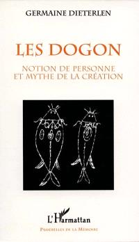 Les Dogon : notion de la personne et mythe de la création