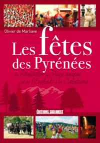 Les fêtes des Pyrénées : du Roussillon au Pays basque et de l'Enskadi à la Catalogne