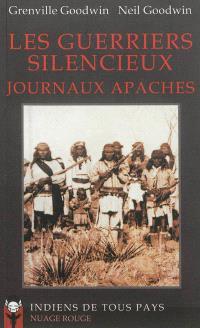 Les guerriers silencieux : journaux apaches