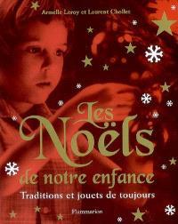 Les noëls de notre enfance : traditions et jouets de toujours
