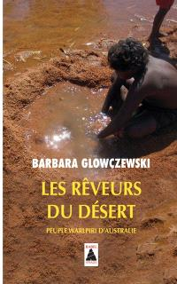 Les rêveurs du désert : peuples warlpiri d'Australie : essai