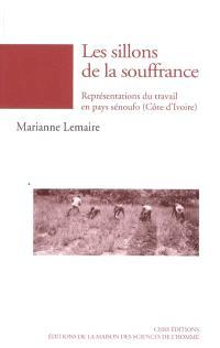 Les sillons de la souffrance : représentations du travail en pays sénoufo (Côte d'Ivoire)