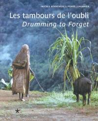Les tambours de l'oubli : la vie ordinaire et cérémonielle d'un peuple forestier de Papouasie = Drumming to forget : ordinary life and ceremonies among a Papua New Guinea group of forest-dwellers