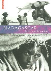 Madagascar : la grande île secrète
