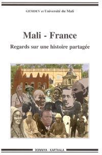 Mali-France : regards sur une histoire partagée