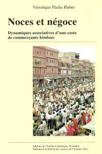 Noces et négoce : dynamiques associatives d'une caste de commerçants hindous