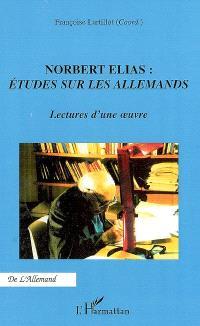Norbert Elias, Etudes sur les Allemands : lectures d'une oeuvre