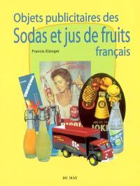 Objets publicitaires des sodas et jus de fruits français