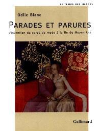 Parades et parures : l'invention du corps de mode à la fin du Moyen Age