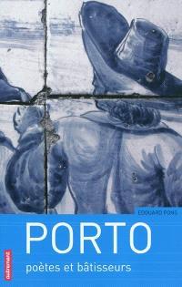 Porto : poètes et bâtisseurs