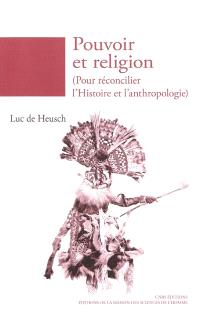 Pouvoir et religion (pour réconcilier l'histoire et l'anthropologie)